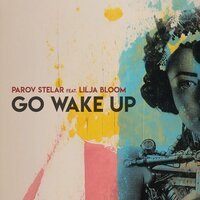 Parov Stelar feat. Lilja Bloom - Go Wake Up