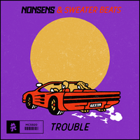 Nonsens & Sweater Beats - Trouble