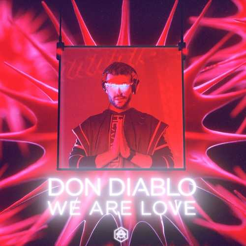 Don Diablo - We Are Love (Radio Edit)