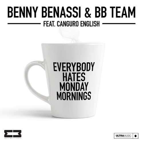 Benny Benassi & BB Team feat. Canguro English - Everybody Hates Monday Mornings (Extended Mix)
