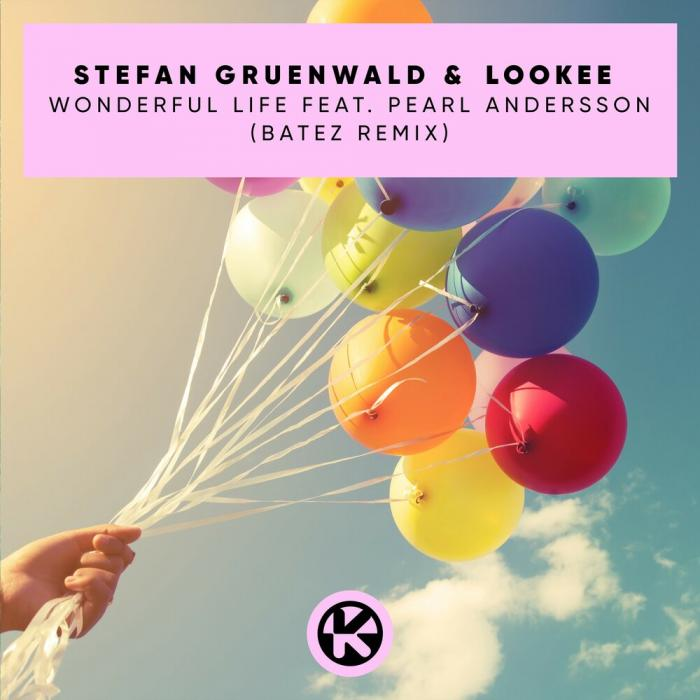 Stefan Gruenwald, Lookee, Pearl Andersson - Wonderful Life (BATEZ Extended Remix