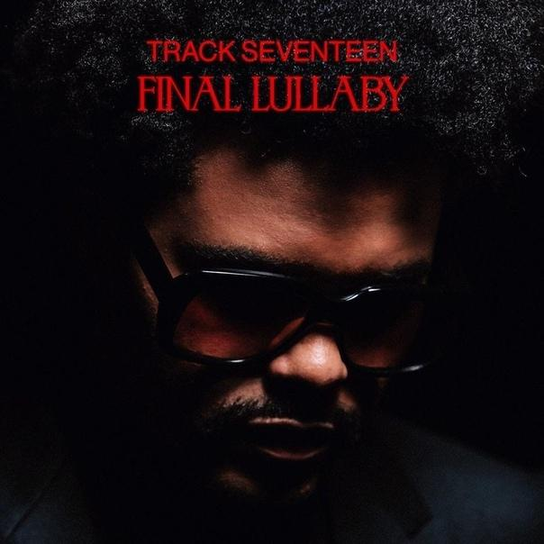 The Weeknd - Final Lullaby