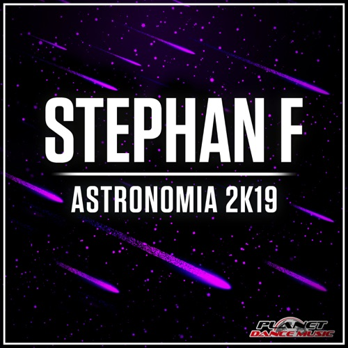 Stephan F - Astronomia 2K19 (Extended Mix)