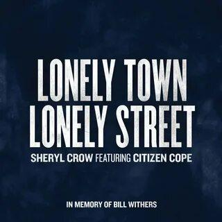Sheryl Crow feat. Citizen Cope - Lonely Town, Lonely Street