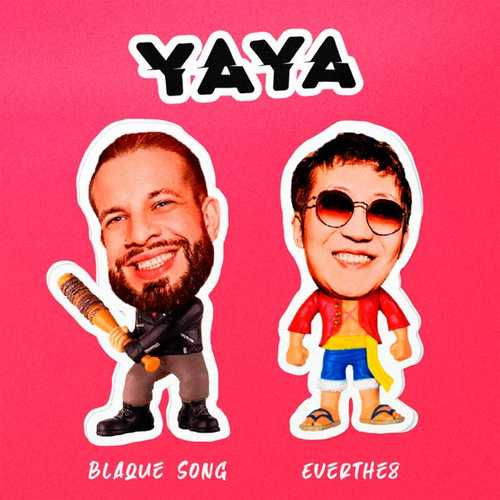 Blaque Song - YaYa (feat. Everthe8)