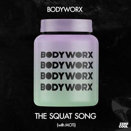 Bodyworx - The Squat Song (feat. MOTi)