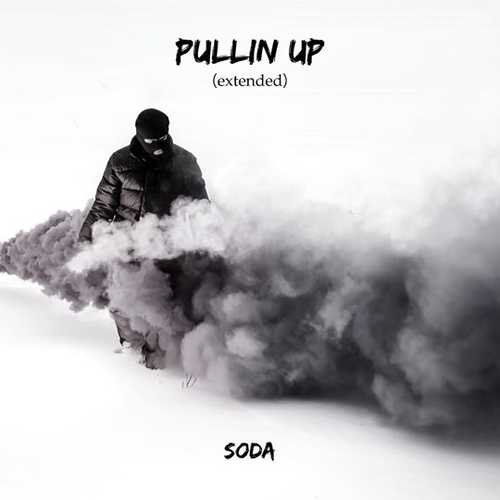 Soda - Pullin Up (Extended Mix)