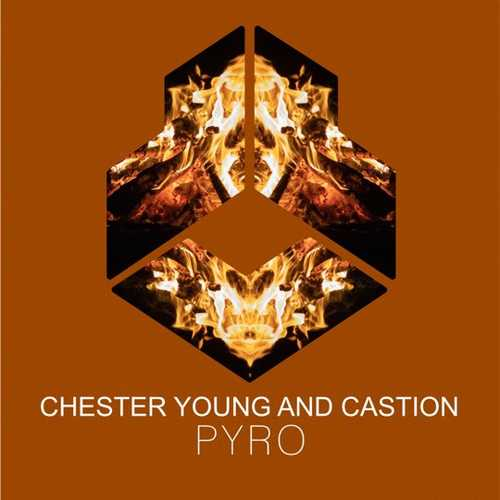 Chester Young & Castion - Pyro (Extended Mix)